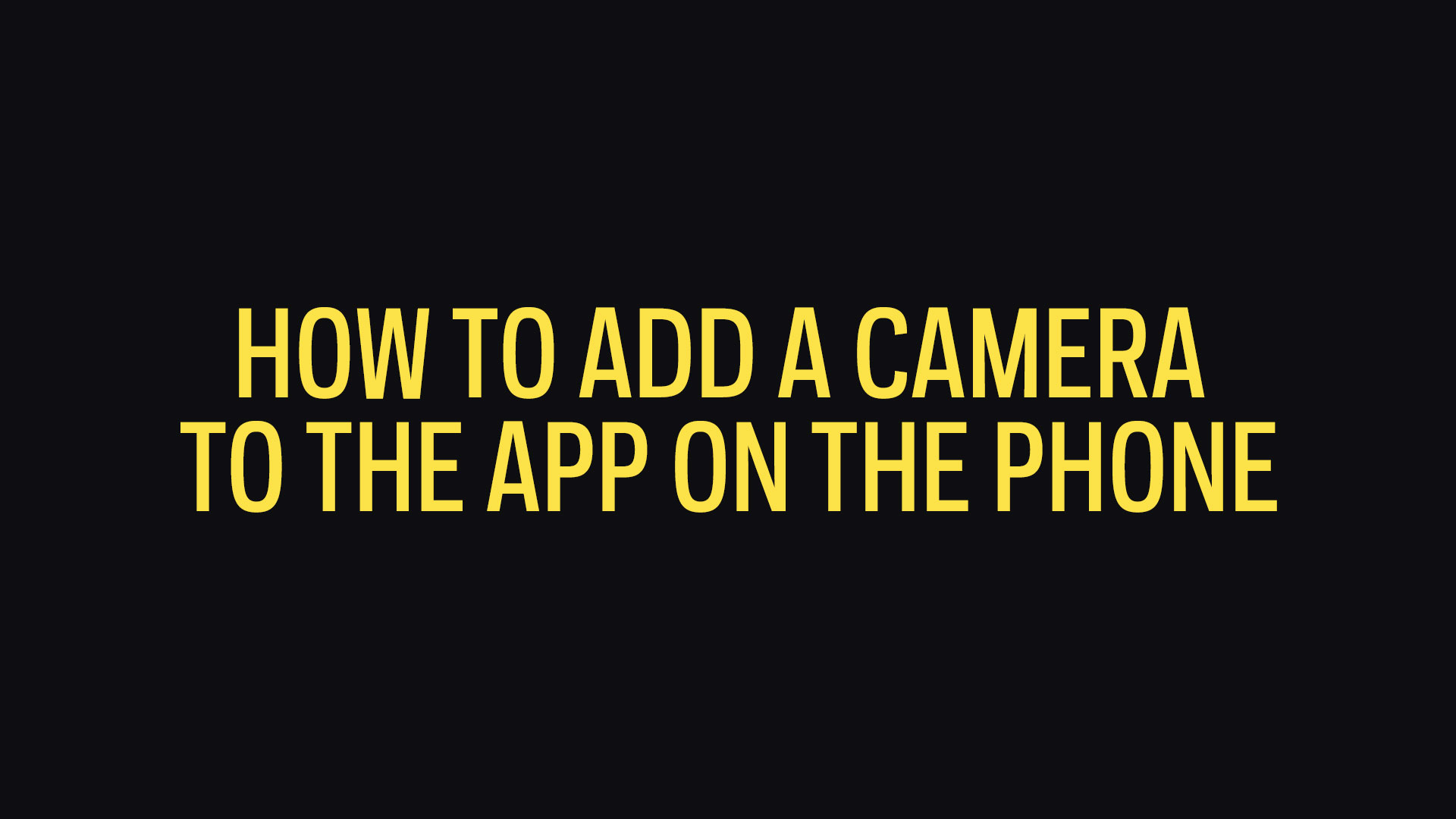 How To Add An Camera To The App On The Phone