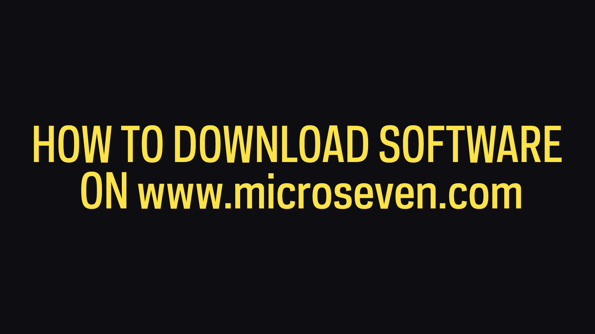 How To Download Software On www.microseven.com